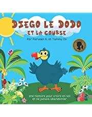 Diego le dodo et la course: Un livre sur la détermination et la diversité