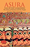ASURA : Tale of the Vanquished by Mr Anand Neelakantan (2012-05-14)