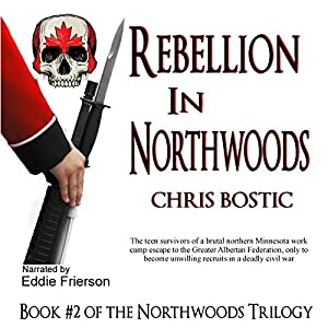 Rebellion in Northwoods Audiobook