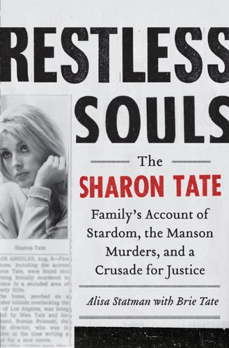 Restless Souls: The Sharon Tate Family's Account of Stardom, the Manson Murders, and a Crusade for Justice cover