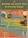 Question and Answer Book of Everyday Science, Ruth A. Sonneborn, 0394807812