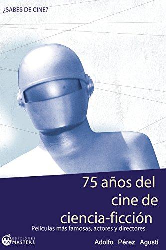 Descargar Libro 75 Años Del Cine De Ciencia FicciÓn Adolfo Perez Agusti