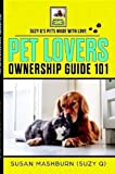 img - for Pet Lovers Ownership Guide 101 book / textbook / text book