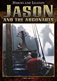 Jason and the Argonauts (Heroes and Legends)
