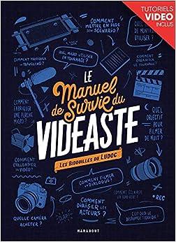 Book's Cover of Le manuel de survie du vidéaste: Les bidouilles de Ludoc (Français) Broché – 28 octobre 2020