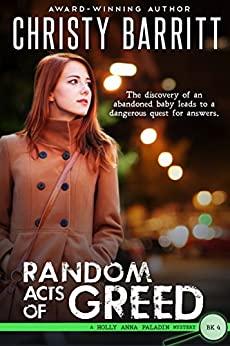 Random Acts of Greed: Holly Anna Paladin Mysteries, Book 4 by [Barritt, Christy]