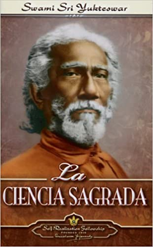 La ciencia sagrada / The Holy Science (Spanish Edition) by Swami Sri Yukteswar (2013-06-30)