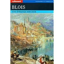 Blois, une étrange douceur
