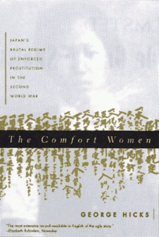 The Comfort Women: Japan's Brutal Regime of Enforced Prostitution in the Second World War