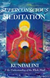Superconscious Meditation, Daniel R. Condron, 0944386210