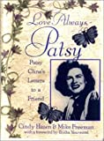 Front cover for the book Love Always, Patsy: Patsy Cline's Letters to a Friend by Cindy Hazen