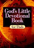 God's Little Devotional Book for Dads, Honor Books Publishing Staff, 1562920987