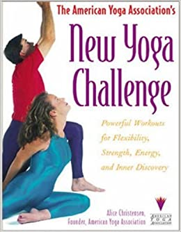 American Yoga Association's New Yoga Challenge: Powerful Workouts for Flexibility, Strength, ... by Alice Christensen (1997-04-05)