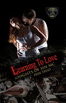 Learning to Love (Knights of Sin MC Book 2) by [Trejo, Erin]