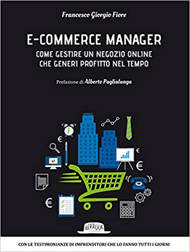Paglialunga Ceramiche Prima Porta.Amazon It E Commerce Manager Come Gestire Un Negozio Online Che