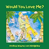 Would You Love Me?, Andrea Konigslow, 155037639X