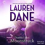 Diablo Lake: Moonstruck   Lauren Dane