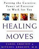 Healing Moves, Carol Krucoff and Mitchell Krucoff, 0609602225