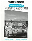 Long Term Care Nursing, Grubbs, Peggy A. and Blasband, Barbara A., 0835949273