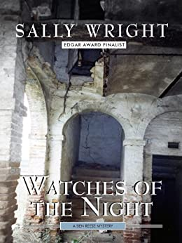 Watches Of The Night (Ben Reese mystery series Book 5) by [Wright, Sally]