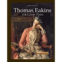 Thomas Eakins: 164 Colour Plates