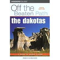 The Dakotas Off the Beaten Path, 6th (Off the Beaten Path Series)
