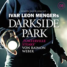 Porterville Steaks (Darkside Park 8) Hörbuch von Raimon Weber Gesprochen von: Simon Jäger