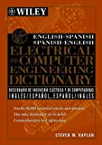 English-Spanish, Spanish-English Electrical and Computer Engineering Dictionary, Kaplan, Steven M., 0471391255