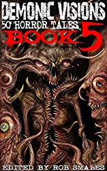 Demonic Visions 50 Horror Tales Book 5