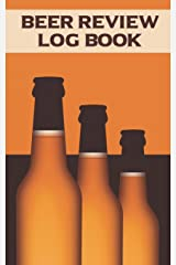 Beer Review Log Book: Craft Beer Tasting Journal Paperback