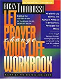 Let Prayer Change Your Life Workbook/an Easy-To-Use, Exciting, and Fulfilling Approach to Developing a Prayer Life That Works