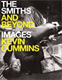 The Smiths and Beyond, Kevin Cummins, 1903399270