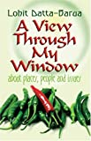 A View Through My Window, Lohit Datta-Barua, 1413738222