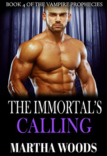 The Immortal's Calling: Paranormal Romance (The Vampire Prophecies Book 4)