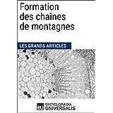 Formation des chaînes de montagnes: Les Grands Articles d'Universalis