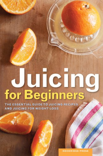 Juicing for Beginners: The Essential Guide to Juicing Recipes and Juicing for Weight Loss #juicing101