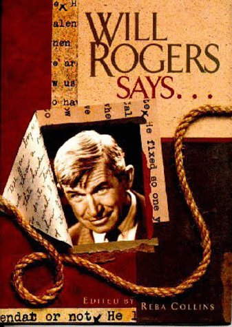 Will Rogers Says...Favorite Quotations