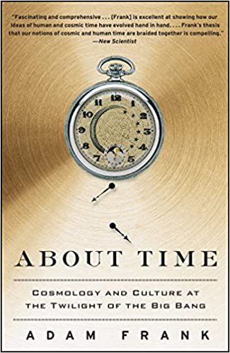 Amazon com: About Time: Cosmology and Culture at the Twilight of the