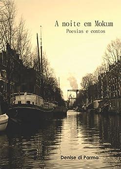 Amazon.com: A noite em Mokum: Poesias e contos (Portuguese Edition