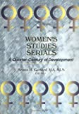 Women's Studies Serials : A Quarter-Century of Development, , 0789005417