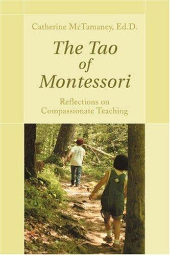 The Tao of Montessori by Catherine McTamaney (2005-10-11)