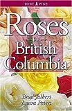 Roses for British Columbia, Laura Peters and Brad Jalbert, 155105261X