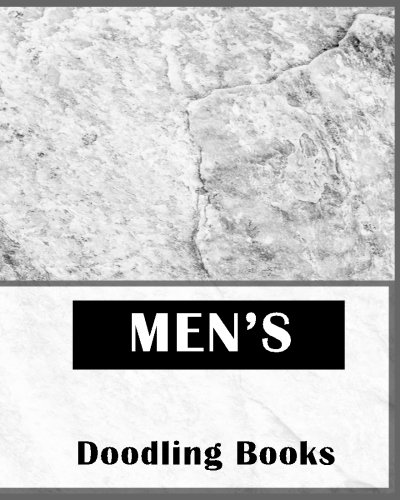 "Men's Doodling Books: Blank Journals To Write In, Doodle In, Draw In Or Sketch In, 8"" X 10"", 150 Unlined Blank Pages (Blank Notebook & Diary)"