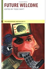 The Moosehead Anthology X: Future Welcome (The Moosehead Anthologies) Paperback