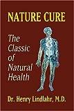 Nature Cure, Henry Lindlahr, 1592240704