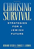 img - for Choosing Survival: Strategies for a Jewish Future book / textbook / text book
