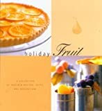 Holiday Fruit, Georgeanne Brennan, 0765116626
