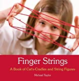 img - for Finger Strings: A Book of Cat s Cradles and String Figures book / textbook / text book