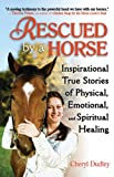 Rescued by a Horse, Cheryl Dudley, 1616081538