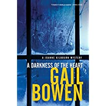 A Darkness of the Heart (A Joanne Kilbourn Mystery)